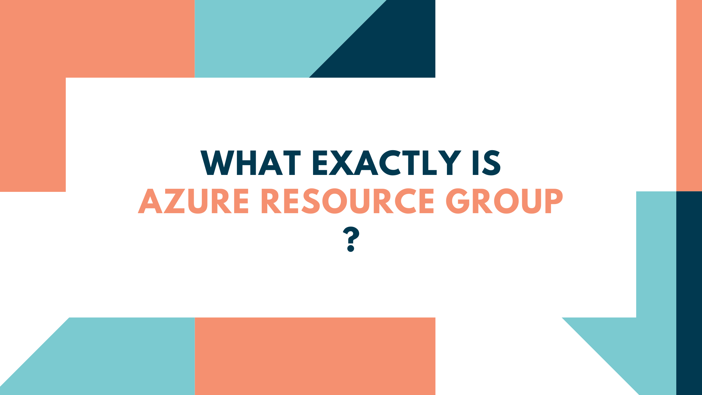 What Exactly is Azure Resource Group?