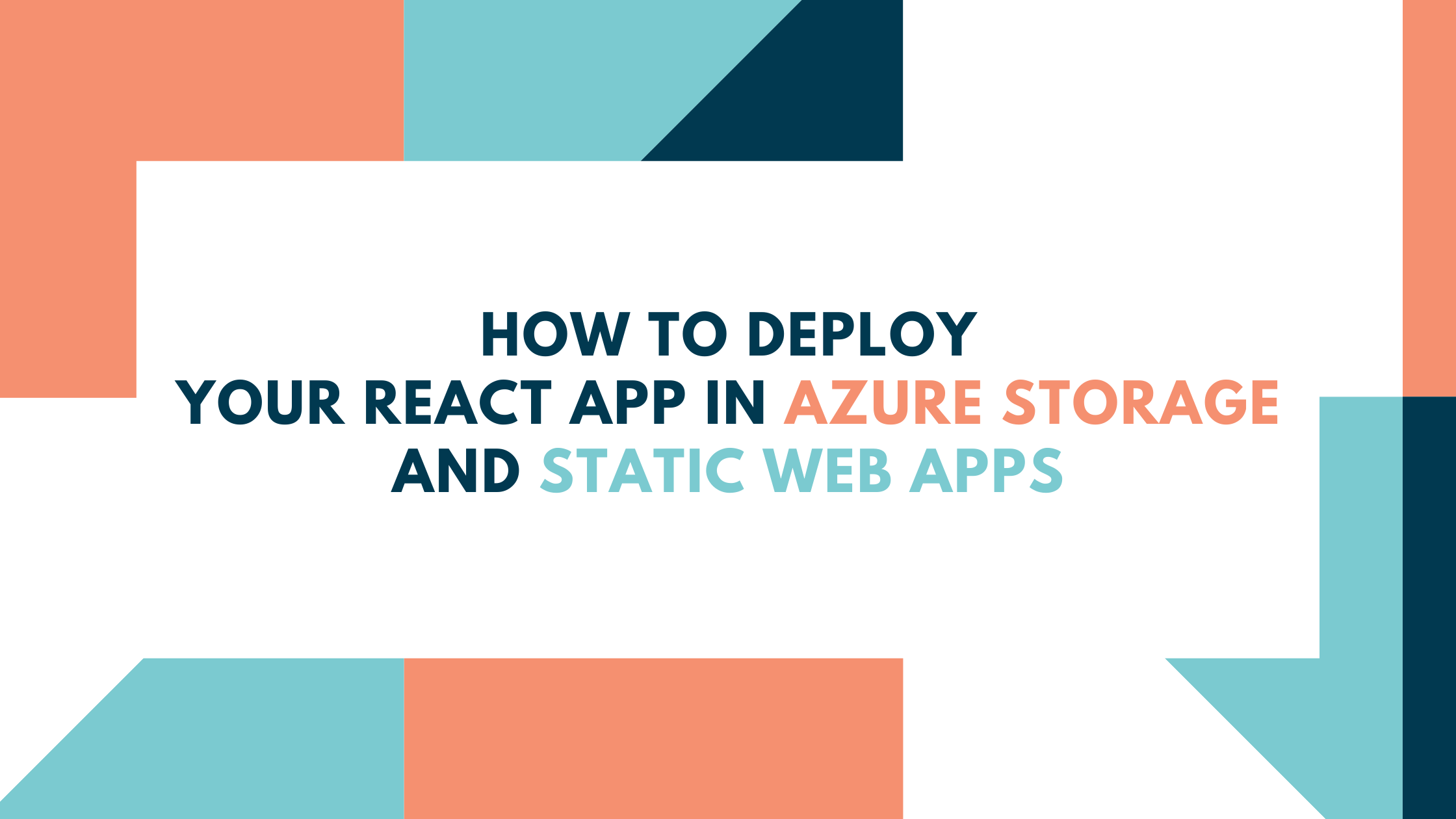 How to Deploy Your React App in Azure Storage and Static Web Apps