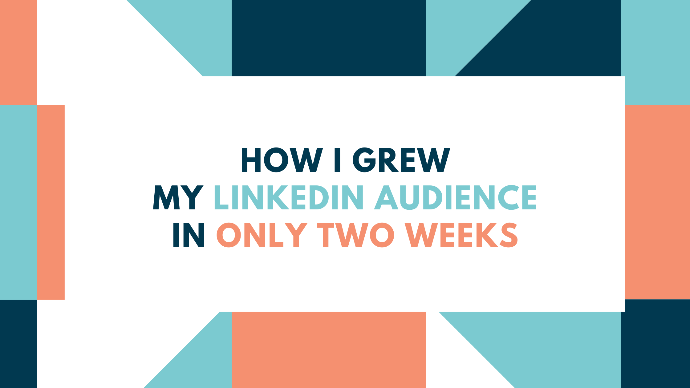 How I Grew My LinkedIn Audience in Only Two Weeks